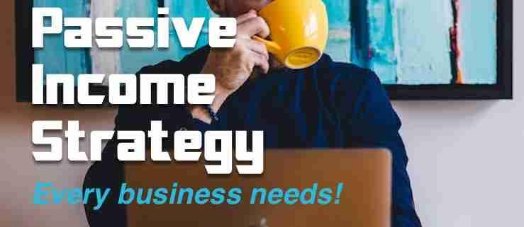Passive income strategy